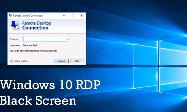 Windows 10 RDP black screen when connecting to Server 2019